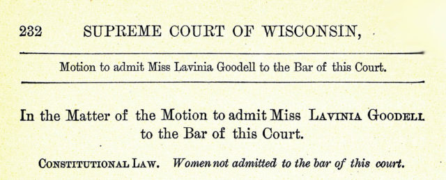 The caption to Chief Justice Ryan's opinion denying Lavinia Goodell admission to the bar of the Wisconsin Supreme Court