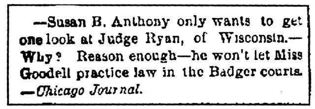 Chicago Journal notice that Susan B. Anthony was irritated by Chief Justice Ryan's decision to deny Lavinia Goodell admission to the Wisconsin Supreme Court