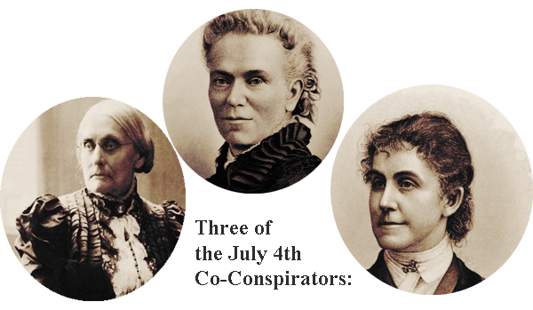 The 4th of July co-conspirator: Susan B. Anthony, Matilda Joslyn Gage and Phoebe cousins.